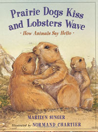 PRAIRIE DOGS KISS AND LOBSTERS WAVE: How Animals Say Hello